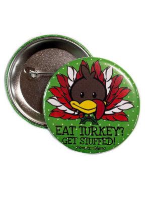Vegan Christmas58mm Statement Badge: Xmas Get Stuffed
