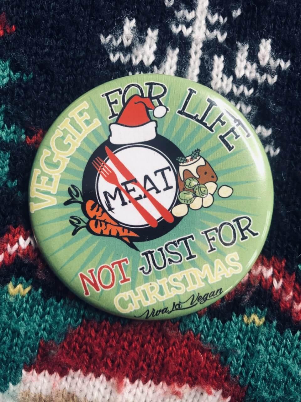 58mm Statement Badge: Xmas Veggie For Life by eco ethical brand Viva La Vegan