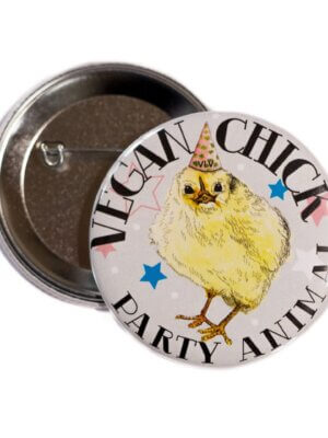 58mm Statement Badge: Vegan Chick Party Animal