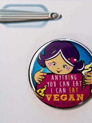Fridge Magnet: Anything You Can Eat- I Can Eat Vegan