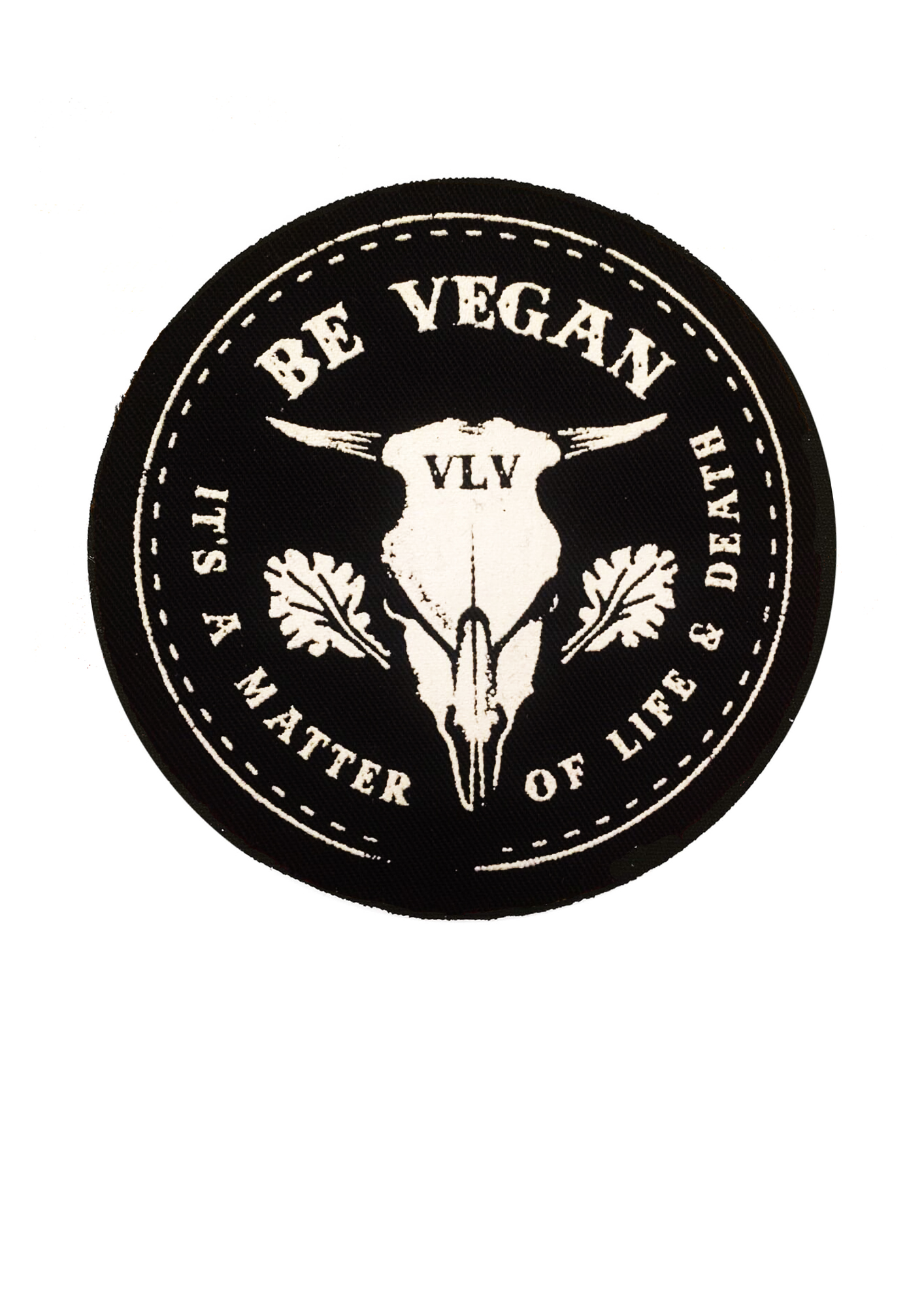 Printed Patch Round - A Matter Of Life & Death by eco ethical brand Viva La Vegan