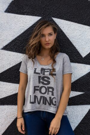 Women's Tshirt : Life Is For Living