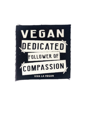 Printed Patch Square -Dedicated Follower of Compassion by eco ethical brand Viva La Vegan