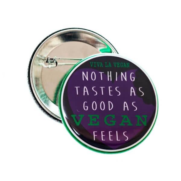 58mm Badge: Nothing Tastes As Good As Vegan feels