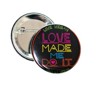 58mm Statement Badge: Love Made Me Do It