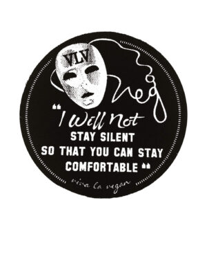 Printed Patch Round - I will not stay silent by eco ethical brand Viva La Vegan