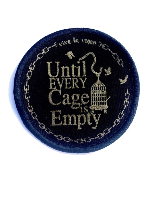 Premium Printed Patch Round - Until Every Cage Is Empty! (iron on) by eco ethical brand Viva La Vegan