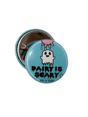 25mm Dairy Is Scary Badge