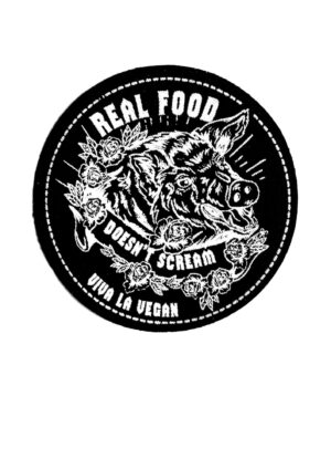 Printed Patch Round - Real Food Doesn't Scream by eco ethical brand Viva La Vegan