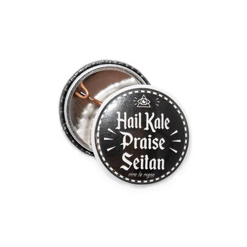25mm Statement Badge: Hail Kale - Praise Seitan
