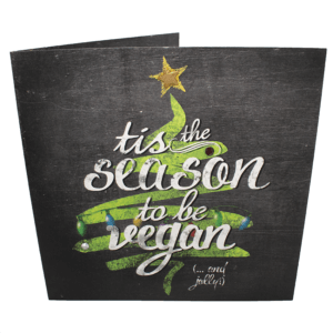 Christmas Greetings Card: Tis The Season To Be Vegan (Black)