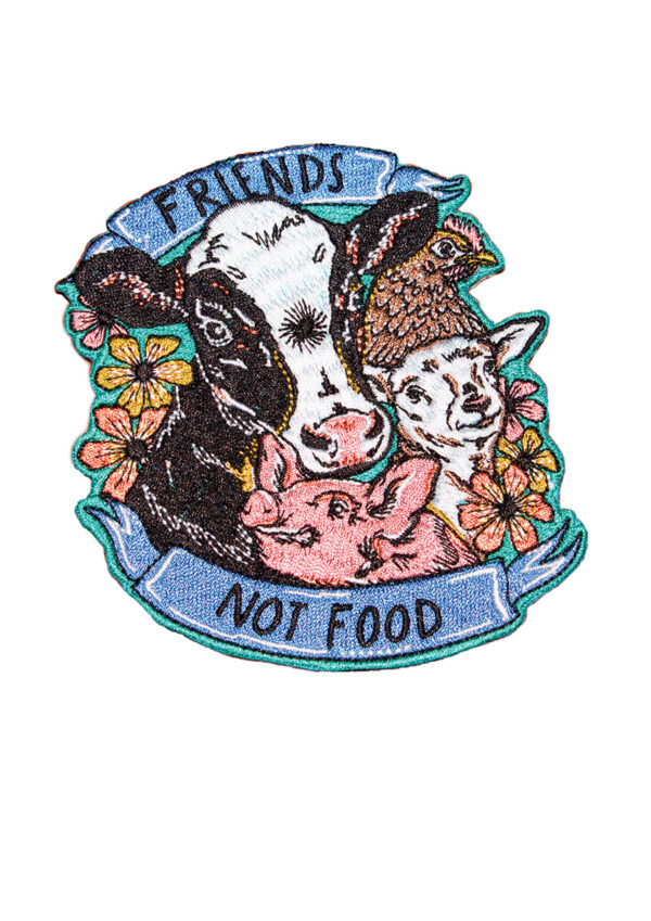 Friends Not Food Embroidered patch by Eco-ethical brand Viva La Vegan