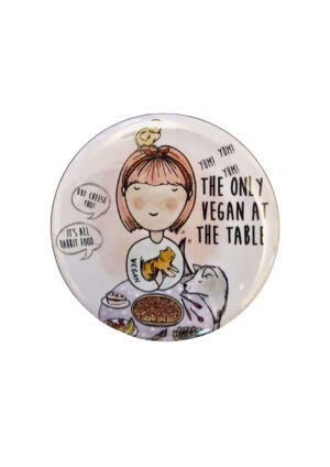 58mm Badge: Only Vegan At The Table 58mm badge