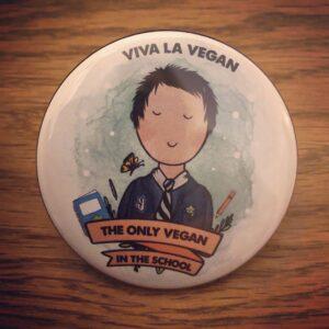 58mm Badge: Only Vegan In The School ( boy )