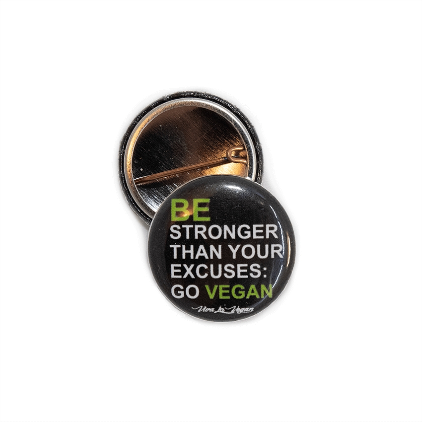 25 mm Statement Badge: Be Stronger Than Your Excuses