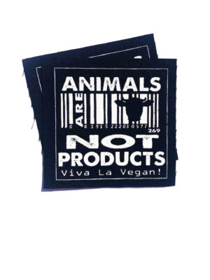 Animals are not products sew on patch by eco-ethical brand Viva La Vegan