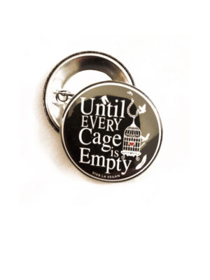 38mm Badge: Until Every Cage Is Empty by eco-ethical brand Viva La Vegan