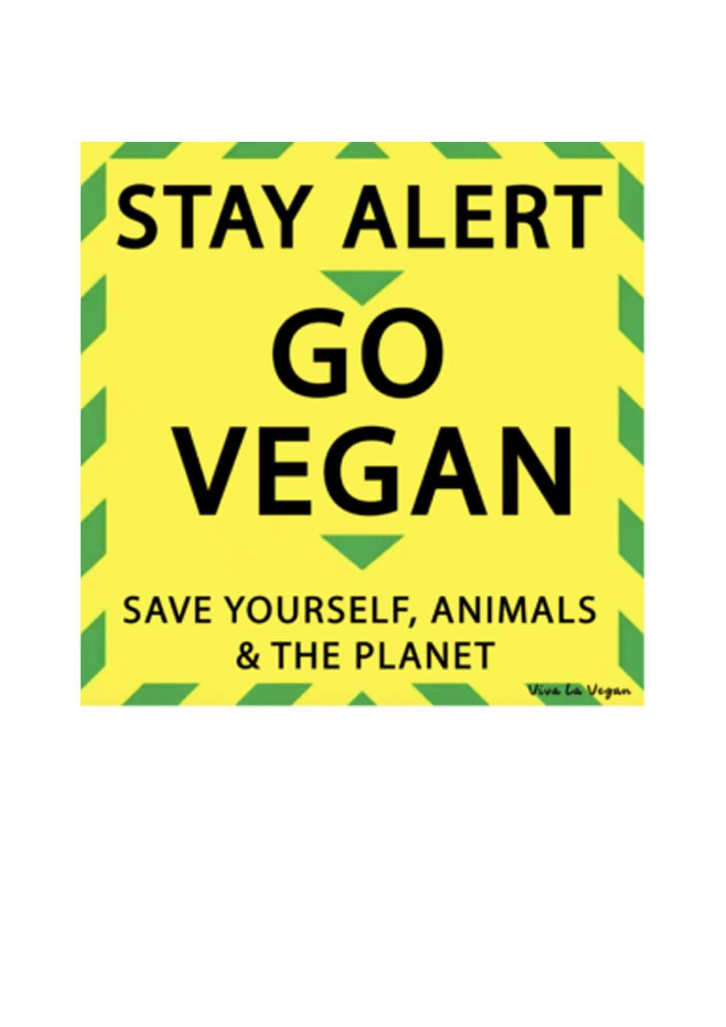Stay alert Go Vegan vinyl sticker by eco ethical brand Viva La Vegan