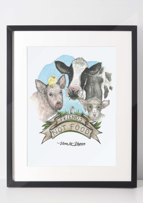 Vegan Art Print. Friends not food. Heavy 300 grm paper. Comes unframed. By eco-ethical brand Viva La Vegan