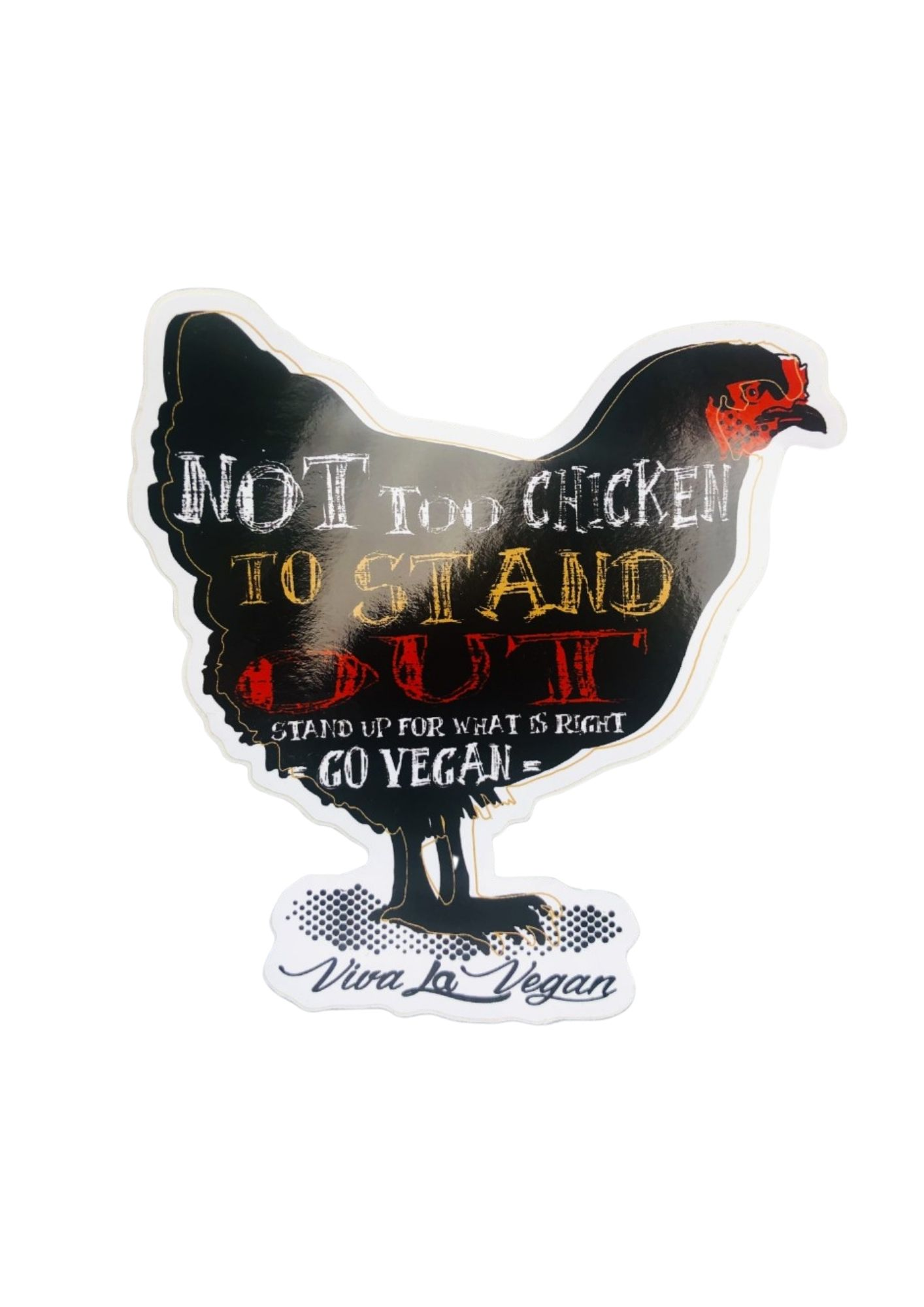 Vegan sticker - Not To Chicken To Stand Out by eco ethical brand Viva la Vegan