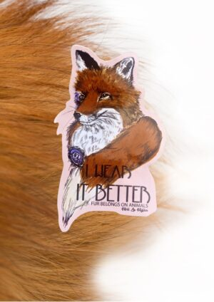 I wear it better anti fur vinyl sticker by eco ethical brand Viva La Vegan