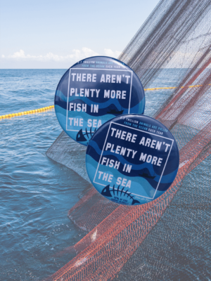 There aren't plenty more fish in the sea 58 mm badge by Eco ethical brand Viva La Vegan