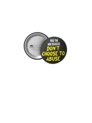 Free The MBR Beagles 32mm Badge 'Don't Choose To Abuse'