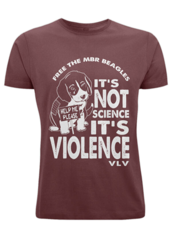 Free the MBR beagle 'It's not science it's Violence' Unisex Tshirt BURGUNDY