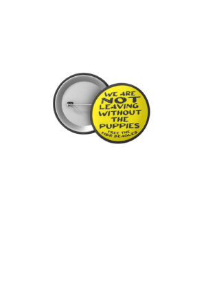 Free The MBR Beagles 32mm Badge 'We are not leaving without the puppies'
